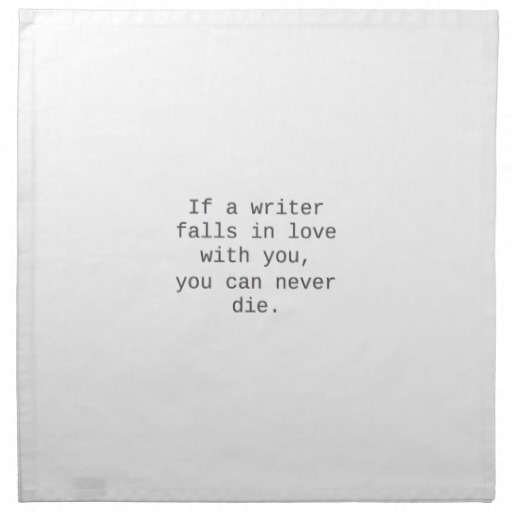 if_a_writer_falls_in_love_with_you_products_napkin-rc18cfe28d6884a2ab48d4862a6b7f07b_2cf00_8byvr_512
